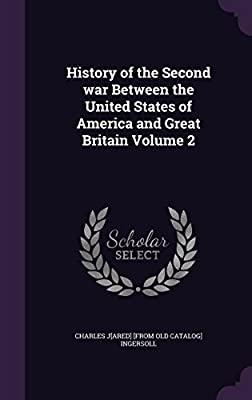 History of the Second War Between the United States of America and Great Britain Volume 2