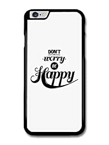 AMAF ? Accessories Don't Worry be Happy Life & Love Motivation Quote case for iphone 6 4.7 WANGJING JINDA