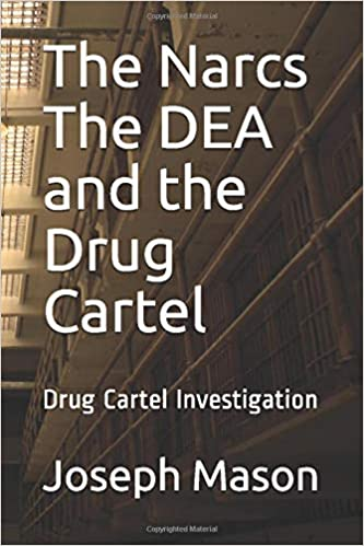 The Narcs The DEA and the Drug Cartel: Drug Cartel ...