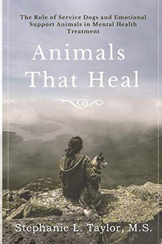 Animals That Heal: The Role of Service Dogs and Emotional Support Animals in Mental Health Treatment