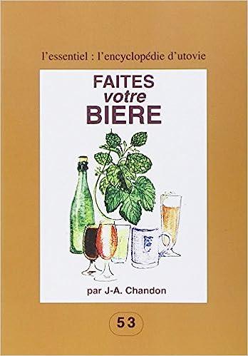 Chandon J.-A. - Faites votre bière