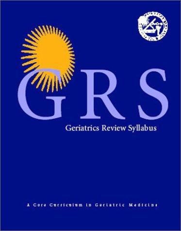 Geriatrics Review Syllabus with CDROM by American Geriatrics Society