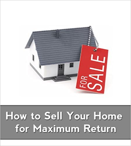 Download How to Sell Your Home for Maximum Return PDF, azw (Kindle), ePub, doc, mobi