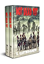 Not Dead Yet: A British Zombie Apocalypse Series - Books 1 - 2