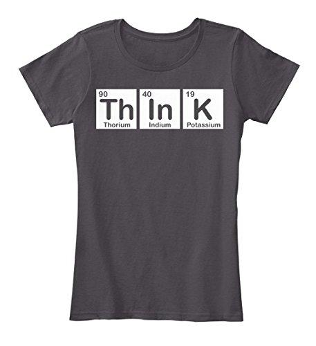 Think   Chemistry Teacher Shirt Tshirt   L   Heathered Charcoal   100  Combed Ringspun Cotton   Womens Premium Tee