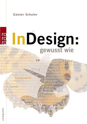 InDesign: gewusst wie: Der Praxis-Guide für Layout, Gestaltung und Typografie