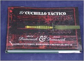 Cuchillo Tactico, El - Cuchillos de Combate, Supervivencia y ...