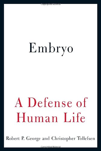 Embryo: A Defense of Human Life
