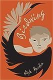 Birdwing, Rafe Martin and Dan Bellm, 0439211670