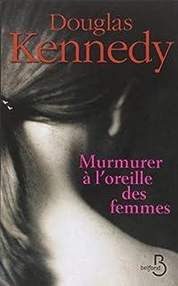 Murmurer à l'oreille des femmes, Kennedy, Douglas