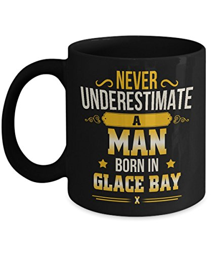 Glace Bay (Glace Bay Gift for Men - A Man Born In Glace Bay Coffee Mug - Gag Gifts for Grandpa Uncle Dad Boyfriend on Birthday Xmas - Gift Tea Cup Black Ceramic 11 Ounce)