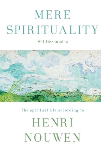 Download Mere Spirituality: The spiritual life according to Henri Nouwen pdf