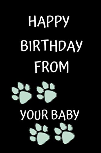 Happy Birthday From Your Baby: Birthday Journal / Notebook  Better than a card