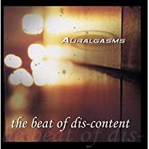 Auralgasms: The Beat of Discontent