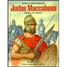 Judas Maccabaeus Rebel of Israel