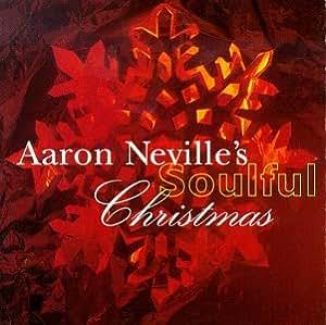 Aaron Neville - Aaron Neville's Soulful Christmas - Amazon ...