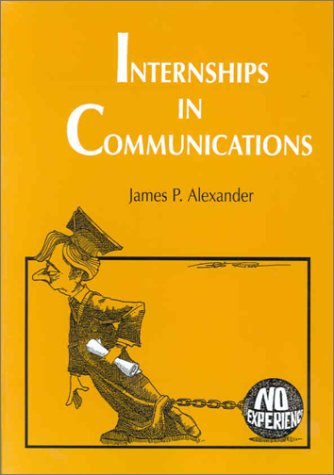 Internships in Communications: A Guide for Faculty Coordinators and Instructors