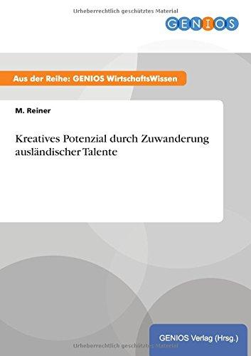 Kreatives Potenzial durch Zuwanderung ausländischer Talente (German Edition) pdf epub