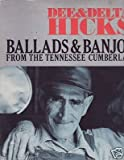 Dee & Delta Hicks: Ballads & Banjo Music From The Tennessee Cumberland Plateau. LP