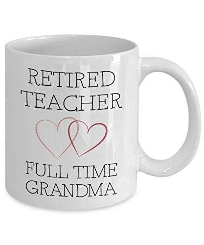 Retired Teacher Full Time Grandma Mug, 11 oz Ceramic White Coffee Mugs, Unique Drinkware For Beloved Grandma, Humor Retired Grandmom Mugs From Grandkids, Great Grandmom Tea Cup With Loving - Mug Grandkids
