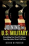 Joining The U.S. Military: Everything You Need To Know Your Recruiter Won t Tell You