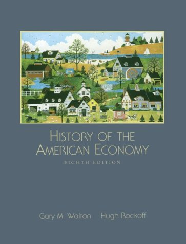 HISTORY OF THE AMERICAN ECONOMY 8E (Dryden Press Series in Economics)