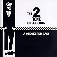The 2 Tone Collection: A Checkered Past
