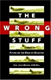 The Wrong Stuff, John Moore, 188380910X