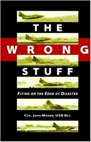 The Wrong Stuff: Flying on the Edge of Disaster