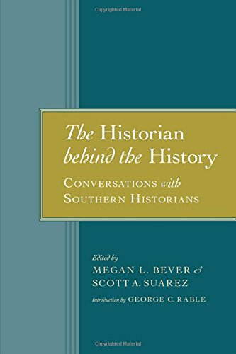 The Historian behind the History: Conversations with Southern Historians