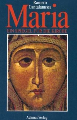 Maria: Ein Spiegel für die Kirche