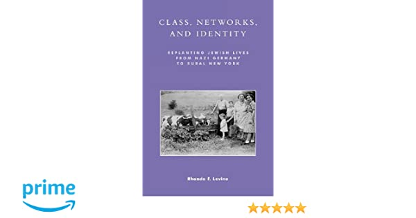 Class, Networks, and Identity: Replanting Jewish Lives from Nazi Germany to Rural New York