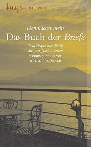 Das Buch der Briefe: Deutschsprachige Briefe aus vier Jahrhunderten