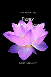 Flower Gratitude Journal: Relax and Create Today
