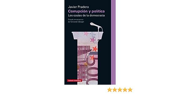 Corrupción y política: Los costes de la democracia (Ensayo) eBook: Pradera, Javier: Amazon.es: Tienda Kindle