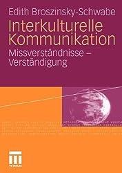Interkulturelle Kommunikation: Missverständnisse und Verständigung (German Edition) von Broszinsky-Schwabe, Edith (2011) Taschenbuch