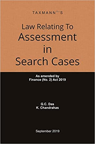 Law Relating to Assessment in Search Cases-As amended by Finance (No. 2) Act 2019 (September 2019 Edition)