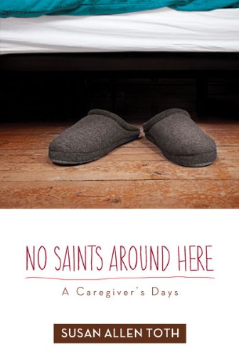 No Saints around Here: A Caregiver's Days