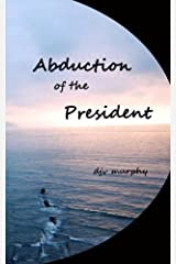 Abduction of the President Paperback