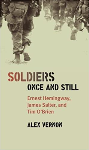 Book Soldiers Once and Still: Ernest Hemingway, James Salter, and Tim O'Brien