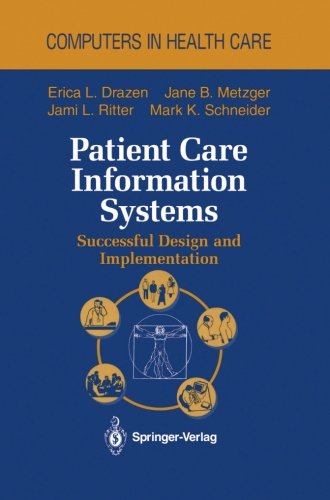 - Patient Care Information Systems: Successful Design and Implementation (Health Informatics)