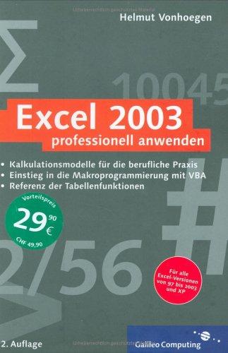 Excel 2003 professionell anwenden: Kalkulationsmodelle für die berufliche Praxis, Referenz der Tabellenfunktionen, Einstieg in VBA (Galileo Computing)