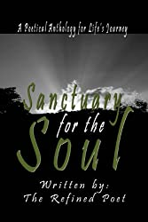 Sanctuary for the Soul: A Poetical Anthology for Life's Journey