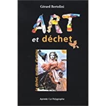 ART ET DECHET, LE DECHET MATIERE D'ARTISTES