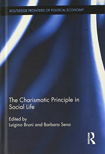 The Charismatic Principle in Social Life (Routledge Frontiers of Political Economy)