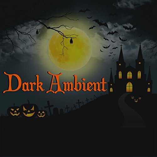 Dark Ambient - Vampire Music & Spooky Halloween Music for 31st October