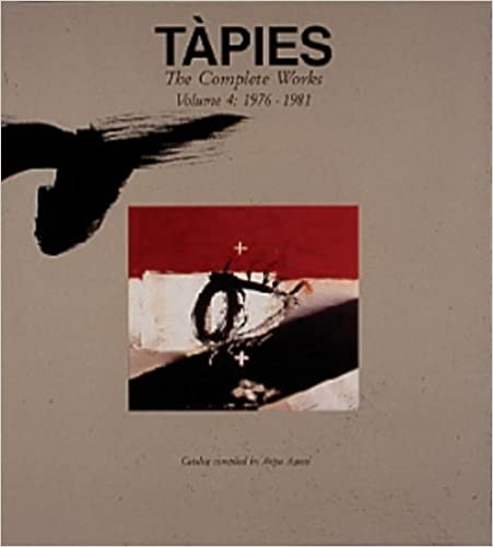 Tapies: The Complete Works : 1976-1981: 4