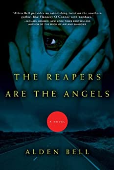 The Reapers Are the Angels: A Novel by [Bell, Alden]