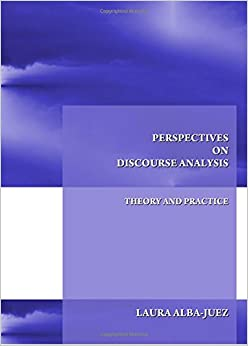 Perspectives On Discourse Analysis: Theory And Practice por Laura Alba-juez