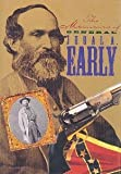 Memoirs of General Jubal Early (The American Civil War)